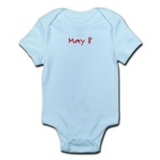 """May 8"" printed on a Infant Bodysuit"
