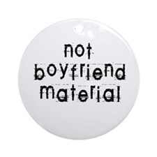 Not boyfriend... Ornament (Round)