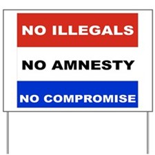 NO ILLEGALS NO AMNESTY NO COMPROMISE mou Yard Sign