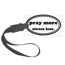 Pray More Stress Less Luggage Tag