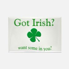 Got Irish? Want Some in You? Rectangle Magnet