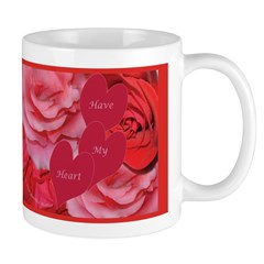 Red and Pink Roses, Have My Heart Mug