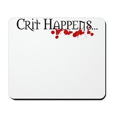 Crit happens Mousepad