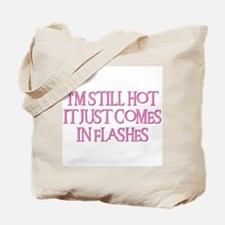 I'M STILL HOT Tote Bag