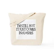 I'M STILL HOT Tote Bag