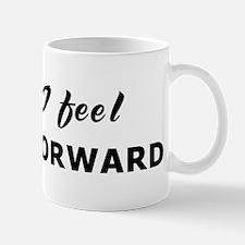 Today I feel urged forward Mug