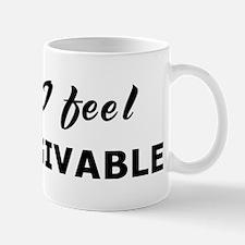 Today I feel unforgivable Mug