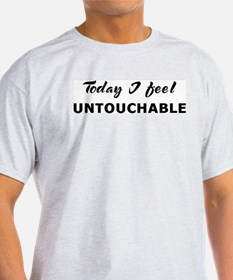 Today I feel untouchable Ash Grey T-Shirt