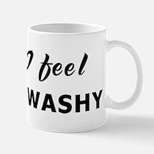 Today I feel wishy-washy Mug