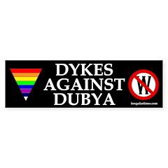 Dykes Against Dubya (bumper sticker)