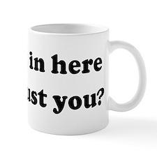 Is it hot in here or is it ju Mug