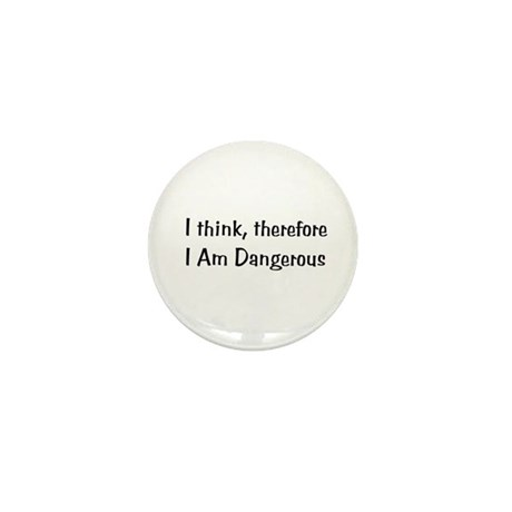 Think Therefore Dangerous Mini Button (100 pack)