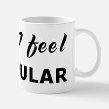 Today I feel unpopular Mug