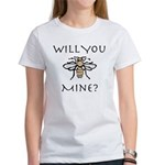 Will You Honeybee Mine Women's T-Shirt