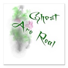 "Ghost Are Real Square Car Magnet 3"" x 3"""