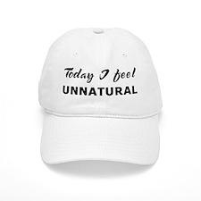 Today I feel unnatural Baseball Cap