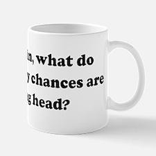 If I flip a coin, what do you Mug