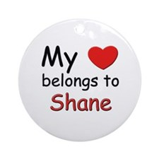 My heart belongs to shane Ornament (Round)