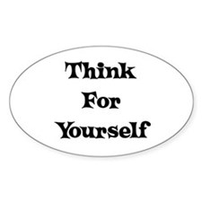 Think For Yourself Oval Stickers