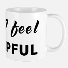 Today I feel unhelpful Mug
