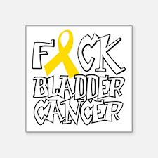 """Fuck-Bladder-Cancer-blk Square Sticker 3"""" x 3"""""""