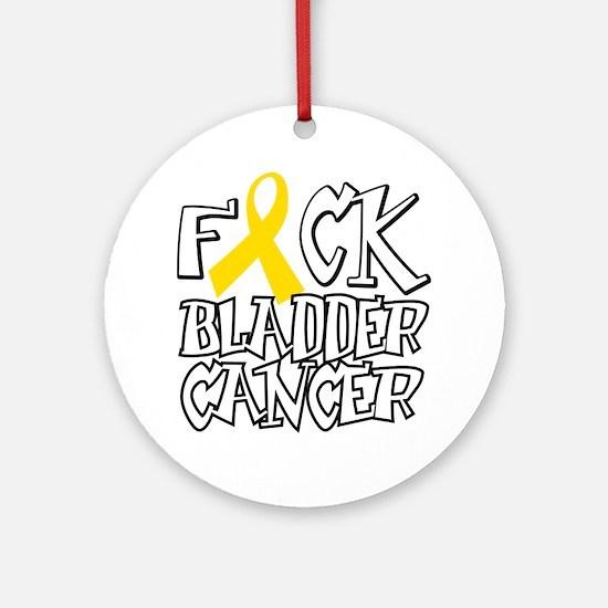 Fuck-Bladder-Cancer-blk Round Ornament