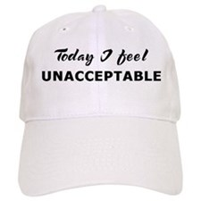 Today I feel unacceptable Baseball Cap