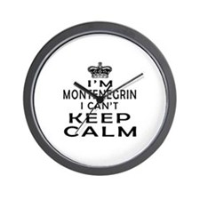 I Am Montenegrin I Can Not Keep Calm Wall Clock