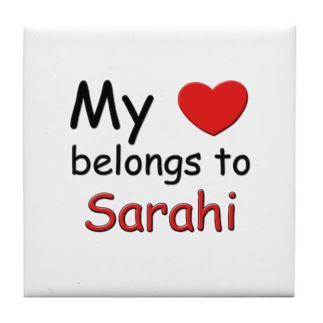 My heart belongs to sarahi Tile Coaster