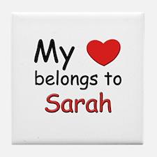 My heart belongs to sarah Tile Coaster