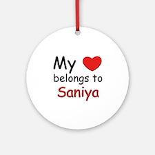 My heart belongs to saniya Ornament (Round)