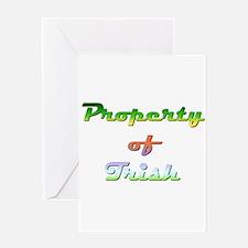 Property Of Trish Female Greeting Card