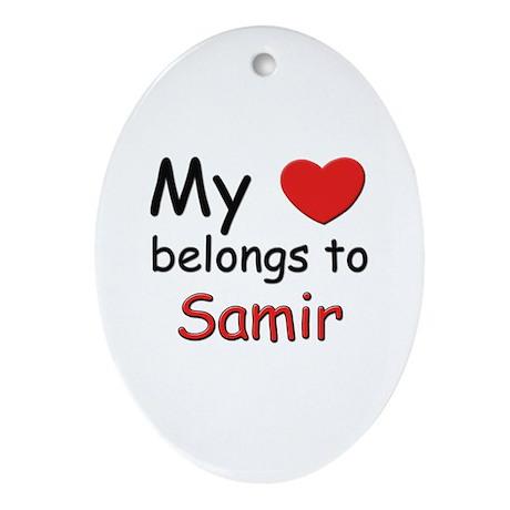 My heart belongs to samir Oval Ornament