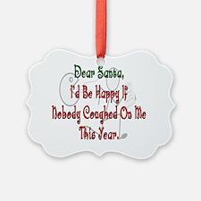 Dear Santa Pharmacy GENERALIZED Ornament