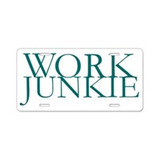 Work Junkie.gif Aluminum License Plate