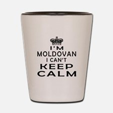 I Am Moldovan I Can Not Keep Calm Shot Glass