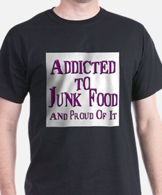 Addicted to junk food T-Shirt