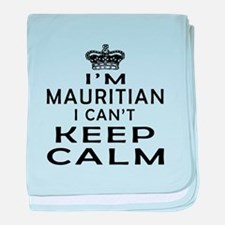 I Am Mauritian I Can Not Keep Calm baby blanket