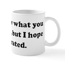 I don't know what you think o Mug