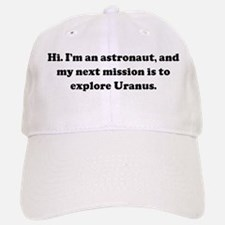 Hi. I'm an astronaut, and my Baseball Baseball Cap