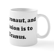Hi. I'm an astronaut, and my  Mug