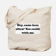 Hey, come here often? You cou Tote Bag
