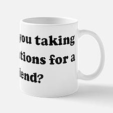 Hello. Are you taking any app Mug