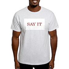 SAY IT Ash Grey T-Shirt