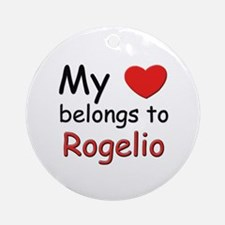 My heart belongs to rogelio Ornament (Round)