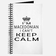 I Am Macedonian I Can Not Keep Calm Journal