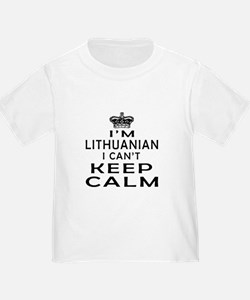 I Am Lithuanian I Can Not Keep Calm T