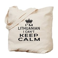 I Am Lithuanian I Can Not Keep Calm Tote Bag