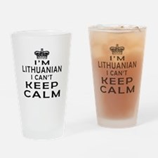I Am Lithuanian I Can Not Keep Calm Drinking Glass