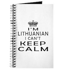 I Am Lithuanian I Can Not Keep Calm Journal